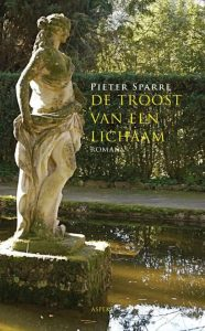 De troost van een lichaam - Pieter Sparre